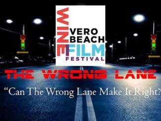 The Wrong Lane short film has been selected for this year's wine and film festival in Vero Beach