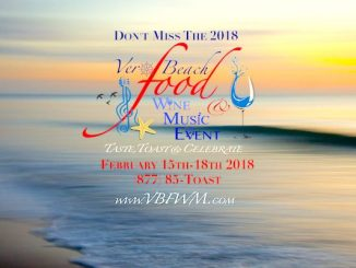 The Vero Beach Food, Wine, and Music event will run February 15th-18th.