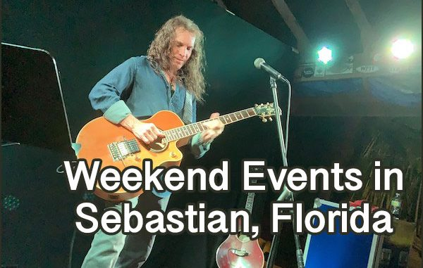 This weekend events in Sebastian, Florida.