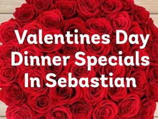 Valentine's Day dinner specials in Sebastian, Florida.